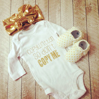 Copywritten So Don't Copy Me Gold Baby Onesuit, baby clothes