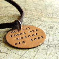 Wanderlust Necklace, Not All Those Who Wander Are Lost Quote, Tolkien, Lord of the Rings, Copper Pendant, Quote Necklace, Travel, Journey