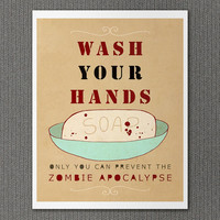 Wash Your Hands or Zombies 16x20 / Typographic Print, Art Print, Art Poster, Digital Print, Funny Bathroom Decor, Walking Dead, Zombies
