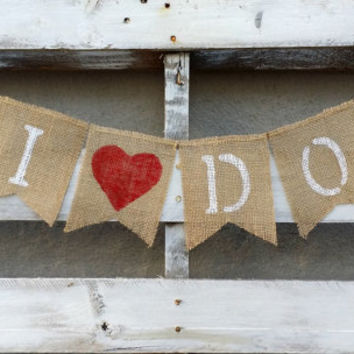 I Do Burlap Banner, Rustic Wedding Decor, Wedding Banner, Engagement Banner, Photo Prop, Bride and Groom Banner