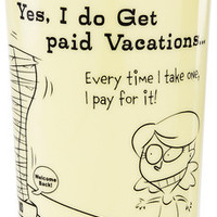 Yes, I do Get paid Vacations