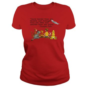 You're braver than you believe Christopher Robin quote Pooh and friends shirt Premium Fitted Ladies Tee