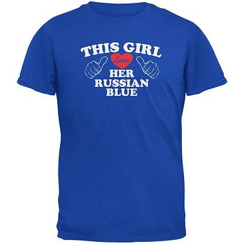 Valentines This Girl Loves Her Russian Blue Royal Adult T-Shirt