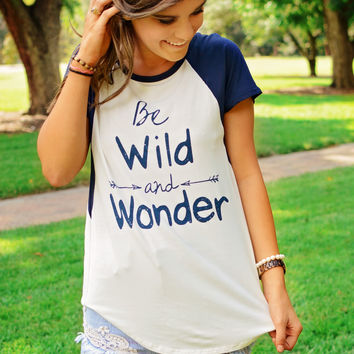 Be Wild & Wonder T-Shirt