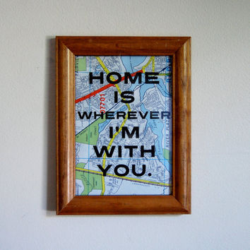 "Wanderlust Print - 5x7 Travel Quote on Upcycled Map - ""Home is Wherever I'm with You"" - Edward Sharpe and the Magnetic Zeros"