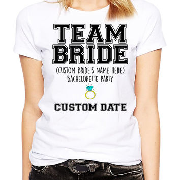 CUSTOM Team Bride Tshirt - CUSTOM Bachelorette Party Shirts - Custom Wedding Tee - Personalized Bride - Bridal Shower - Bridesmaids Shirt