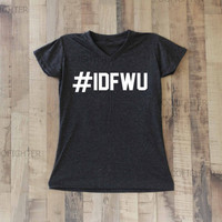I Don't Fuck With You IDFWU Shirt T Shirt Top V Neck Women  – Size S