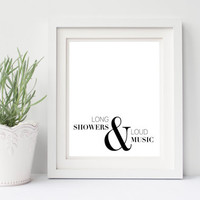 Digital download, Long Showers & Loud Music, bathroom wall decor, quote print, black and white typography, minimalist art, printable art