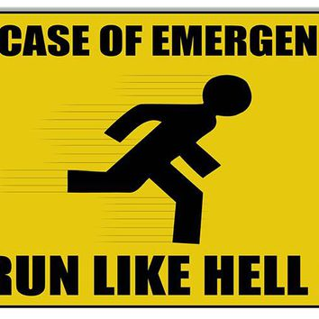 Emergency Run Like Hell Funny Warning Reproduction Sign 12″x18″