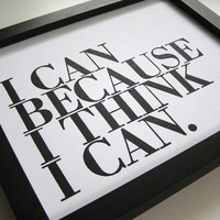 I Can Because I Think I Can Letterpress Print by happydeliveries