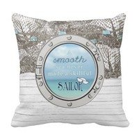 A Smooth Sea Never Made A Skillful Sailor Pillow