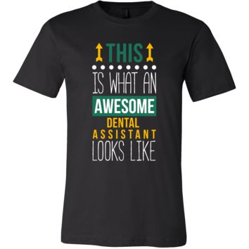 Dental Assistant Shirt - This is what an awesome Dental Assistant looks like - Profession Gift