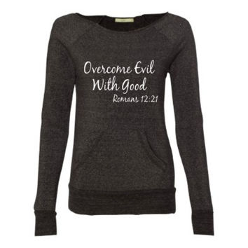 Overcome Evil With Good - Romans 12:21  - Indestructible Me - Eco Fleece - Off the Shoulder Sweatshirt - Ruffles with Love - Racerback Tank - Womens Fitness - Workout Clothing - Workout Shirts with Sayings