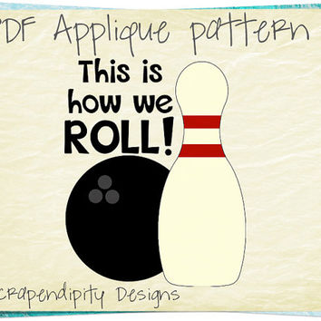 Bowling Applique Template - Bowling Ball Applique Pattern / This is How We Roll Quilt Pattern / Boys Bowling Applique Shirt / Print AP262-D