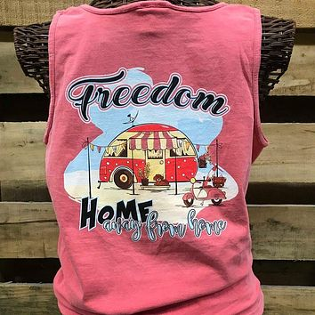Southern Chics Freedom Home Away from Home Camper Comfort Colors Girlie Bright T Shirt Tank Top
