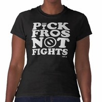 PICK FROS NOT FIGHTS™ - ladies black Tshirts from Zazzle.com