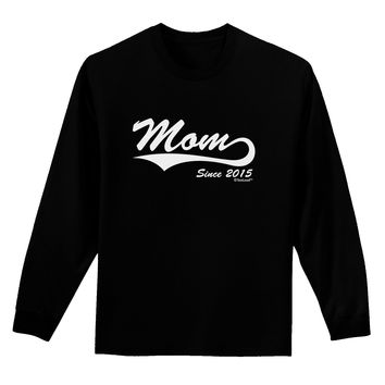 Mom Since (Your Year Personalized) Design Adult Long Sleeve Dark T-Shirt by TooLoud