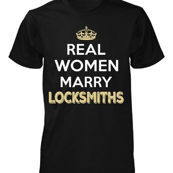 Real Women Marry Locksmiths. Cool Gift - Unisex Tshirt