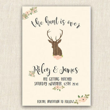 Hunt is over, wedding announcement, engagement announcement, PRINTABLE invitation 4x6