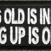 Growing old is inevitable growing up is optional funny iron on patch