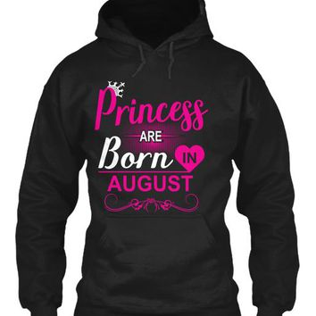 Princess Are Born In August Birthday