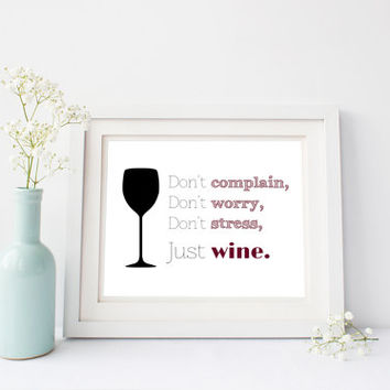 Printable quote print, Wine print, Instant digital download, Don't worry, Don't Stress, Just Wine, kitchen wall art, funny gift, wine lovers