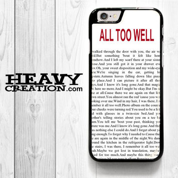 All Too Well Lyric for iPhone 4 4S 5 5S 5C 6 6 Plus , iPod Touch 4 5  , Samsung Galaxy S3 S4 S5 S6 S6 Edge Note 3 Note 4 , and HTC One X M7 M8 Case
