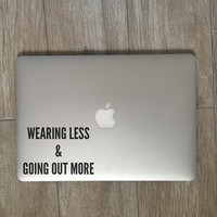 Wearing Less And Going Out More - Vinyl Decal - Laptop Decal - Car Decal - iPad Decal - Quote Decal - Laptop Sticker -  Quote Sticker