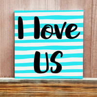 I Love Us Hand Painted Canvas, Striped Canvas, Birthday Gift, Gift for Her, Gift for Him, Gift for Friend, Home Decor, Wall Art, Wedding