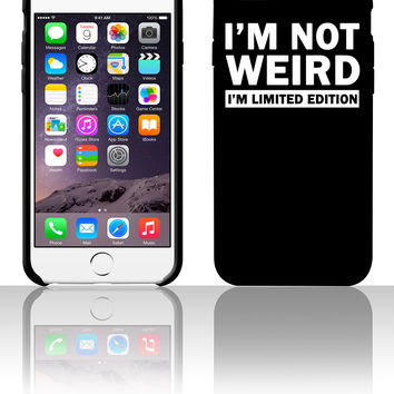im not weird shirt im limited edition 5 5s 6 6plus phone cases