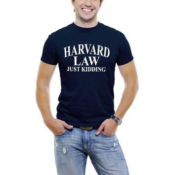 Harvard Law, JUST KIDDING Funny Men T-Shirt