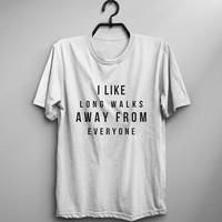 I like long walks away from everyone introvert t shirt for women graphic tee mens funny tshirts gift for her
