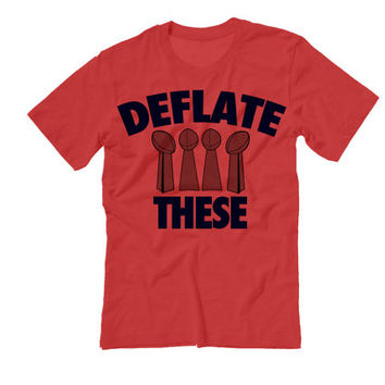 Deflate These | New England Patriots Championship | Deflategate Pats Super Bowl Champions Deflategate Shirt Deflate These Trophies t-shirt