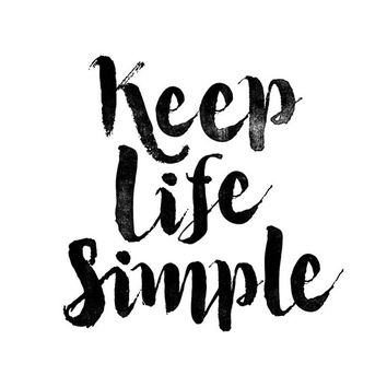 "Art Digital Print Poster ""Keep Life Simple"" Typography Motivation Inspiration Home Decor Giclee Screenprint Letterpress Style"