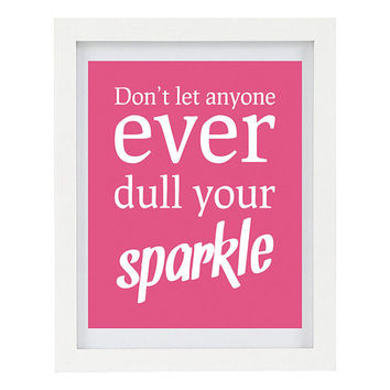 Don't Let Anyone Ever Dull Your Sparkle, Inspirational Print, Motivational, Pink Home Decor, Modern Home Decor, 8 x 10 Typography Print