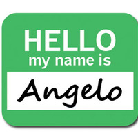 Angelo Hello My Name Is Mouse Pad