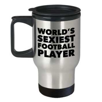 Football Themed Gifts for Men World's Sexiest Football Player Travel Mug Stainless Steel Insulated Coffee Cup