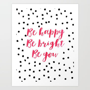 Printable Art,Be Happy Be Bright Be You,Nursery Decor,Motivational Poster,Inspirational Quote Art Print by AlexTypography