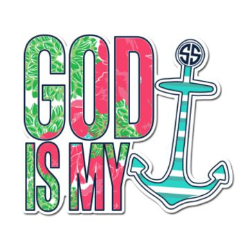 "Simply Southern Decal ""God Is My Anchor"""