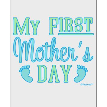 "My First Mother's Day - Baby Feet - Blue Aluminum 8 x 12"" Sign by TooLoud"