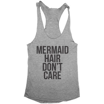 Mermaid hair don't care racerback tank top gym cardio yoga running tumblr instagram fitness crossfit funny graphic gift summer
