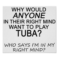 Right Mind Tuba Posters