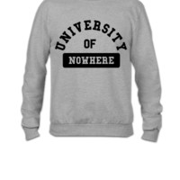 university of nowhere - Crewneck Sweatshirt