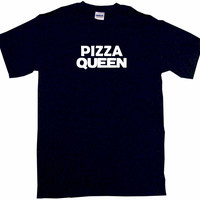 Pizza Queen Tee Shirt OR Hoodie Sweat