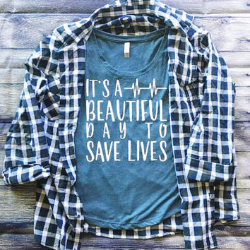 It's A Beautiful Day To Save Lives Women's Shirt