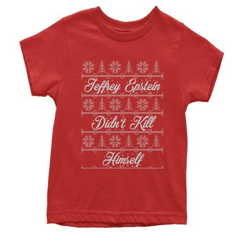 Ugly Jeffrey Epstein Didn't Kill Himself Ugly Christmas Youth T-shirt