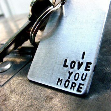 I Love You More - Custom Keychain. Perfect for Valentine's, Anniversary, Engagement, Wedding