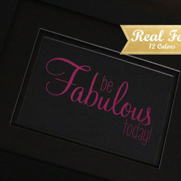 "Real Gold Foil Print With Frame (Optional) ""Be Fabulous Today"" Hot Pink Foil, Framed Art, Housewarming Gifts, Gift For Boss, Office Decor"