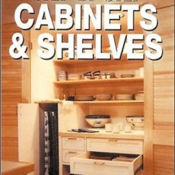 Better Homes and Gardens Step-by-Step Cabinets and Shelves