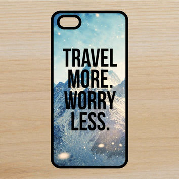 Travel More Worry Less Quote Adventure Art Phone Case iPhone 4 / 4s / 5 / 5s / 5c /6 / 6s /6+ Apple Samsung Galaxy S3 / S4 / S5 / S6